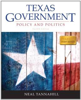 Texas Government, by Tannahill,12th Edition 9780205251728
