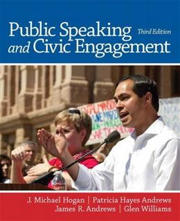 Public Speaking and Civic Engagement, by Hogan, 3rd Edition 9780205252886