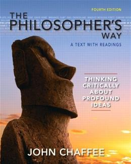 The Philosophers Way: Thinking Critically About Profound Ideas Fourth Edition (MyThinkingLab Series) 4 9780205254699