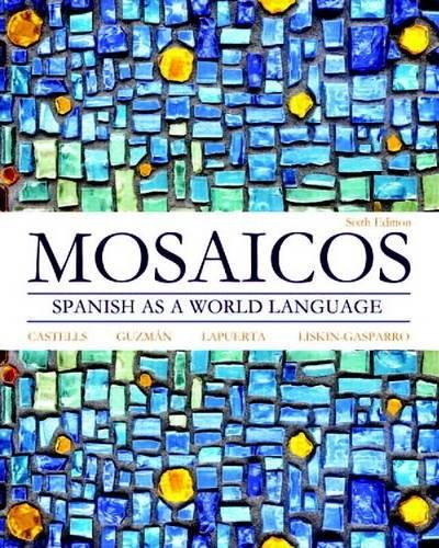 Mosaicos: Spanish as a World Language (6th Edition) - Standalone book 9780205255405