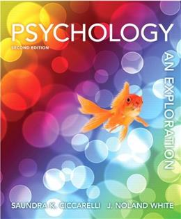 Psychology: An Exploration, by Ciccarelli, 2nd Edition 9780205256419