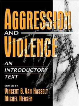 Aggression and Violence: An Introductory Text, by Van Hasselt 9780205267217