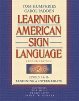 Learning American Sign Language, by Humphries, 2nd Edition, Levels 1 and 2: Beginning and Intermediate 9780205275533