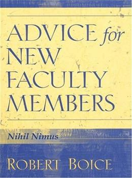 Advice for New Faculty Members, by Boice 9780205281596