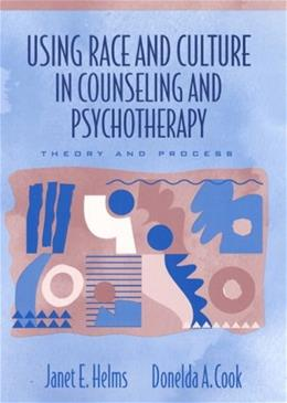 Using Race and Culture in Counseling and Psychotherapy Theory and Process, by Helms 9780205285655