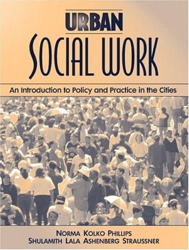 Urban Social Work: An Introduction to Policy and Practice in the Cities, by Phillips 9780205290192