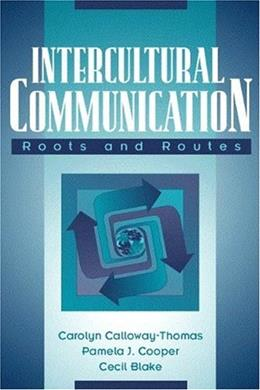 Intercultural Communication: Roots and Routes, by Calloway-Thomas 9780205292639