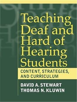 Teaching Deaf and Hard of Hearing Students: Content, Strategies, and Curriculum, by Stewart 9780205307685