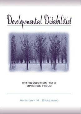 Developmental Disabilities: Introduction to a Diverse Field, by Graziano 9780205322060