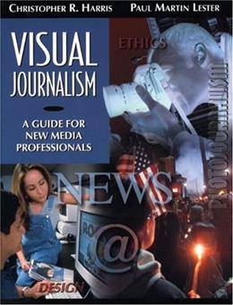 Visual Journalism: A Guide for New Media Professionals 1 9780205322596