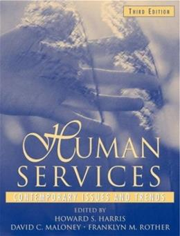 Human Services: Contemporary Issues and Trends, by Harris, 3rd Edition 9780205327706