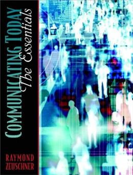 Communicating Today: The Essentials, by Zeuschner BK w/CD 9780205332410