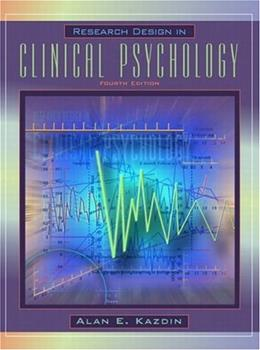 Research Design in Clinical Psychology, by Kazdin, 4th Edition 9780205332922