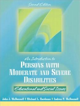 Introduction to Persons with Moderate and Severe Disabilities: Educational and Social Issues, by McDonnell, 2nd Edition 9780205335695