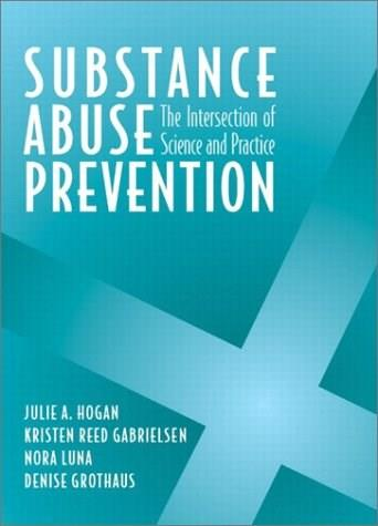 Substance Abuse Prevention: The Intersection of Science and Practice 1 9780205341627