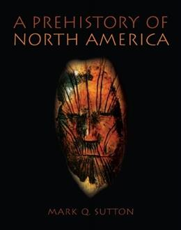 Prehistory of North America, by Sutton 9780205342013