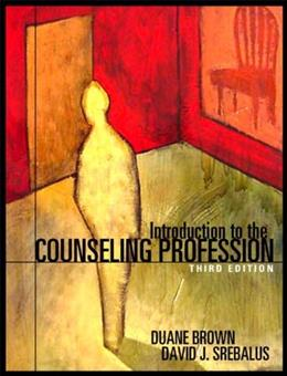 Introduction to the Counseling Profession, by Brown, 3rd Edition 9780205352203