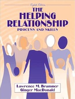 Helping Relationship: Process and Skills, by Brammer, 8th Edition 9780205355204