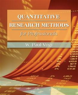 Quantitative Research Methods for Professionals, by Vogt 9780205359134
