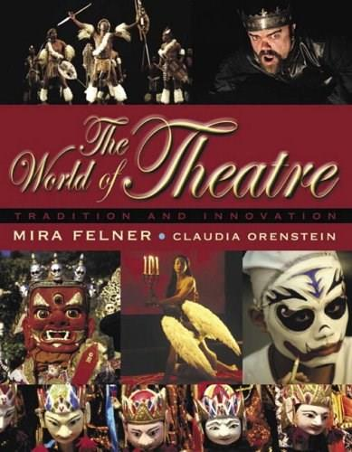World of Theatre: Tradition and Innovation, by Felner 9780205360635