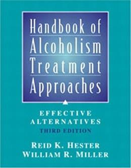 Handbook of Alcoholism Treatment Approaches, by Hester, 3rd Edition 9780205360642