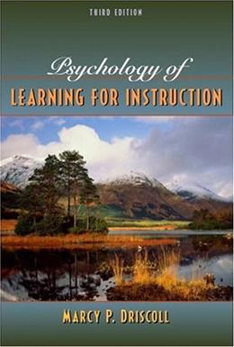 Psychology of Learning for Instruction, by Driscoll, 3rd Edition 9780205375196
