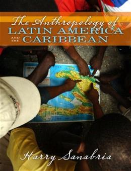 Anthropology of Latin America and the Caribbean 1 9780205380992
