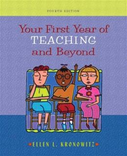 Your 1st Year of Teaching and Beyond, by Kronowitz, 4th Edition 9780205381562