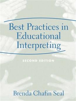 Best Practices in Educational Interpreting, by Seal, 2nd Edition 9780205386024