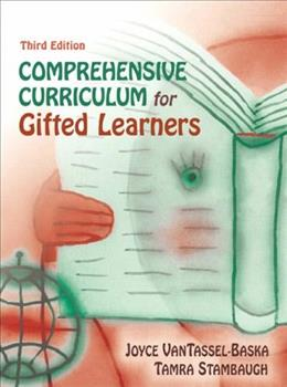Comprehensive Curriculum for Gifted Learners, by Tassel-Baska, 3rd Edition 9780205388653