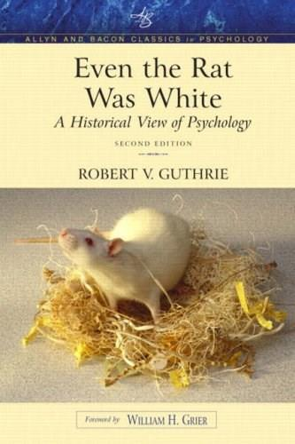 Even the Rat Was White: A Historical View of Psychology, by Guthrie, 2nd Edition 9780205392643