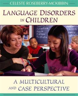 Language Disorders in Children: A Multicultural and Case Perspective, by Roseberry-McKibbin 9780205393404