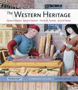 Western Heritage: Combined Volume, by Kagan, 11th Edition 9780205393923