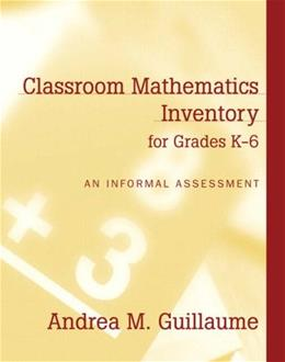 Classroom Mathematics Inventory For Grades K-6, by Guillaume PKG 9780205402649