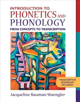 Introduction to Phonetics and Phonology: From Concepts to Transcription, by Bauman-Waengler 9780205402878