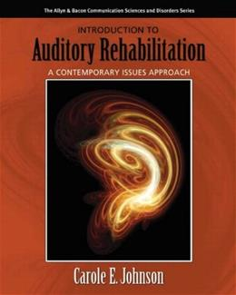 Introduction to Auditory Rehabilitation: A Contemporary Issues Approach (Allyn & Bacon Communication Sciences and Disorders) 1 9780205424177
