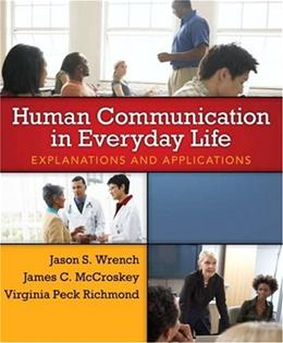 Human Communication in Everyday Life, by Wrench 9780205435012