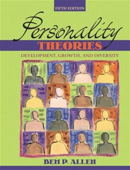Personality Theories: Development, Growth, and Diversity, by Allen, 5th Edition 9780205439126
