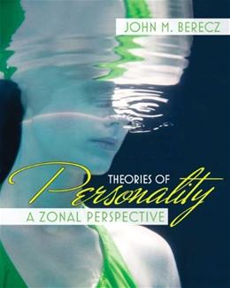 Theories of Personality: A Zonal Perspective, by Berecz 9780205439164