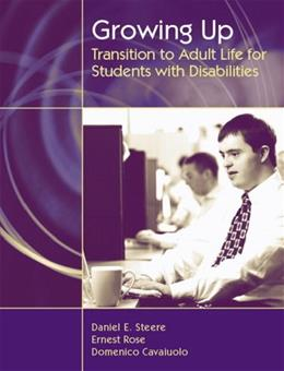 Growing Up: Transition to Adult Life for Students with Disabilities, by Steere 9780205442058
