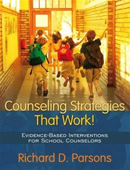 Counseling Strategies that Work!: Evidence Based Interventions for School Counselors, by Parsons 9780205445585