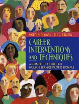 Career Interventions and Techniques: A Complete Guide for Human Service Professionals 1 9780205452385