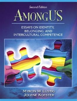 Among US: Essays on Identity, Belonging, and Intercultural Competence, by Lustig, 2nd Edition 9780205453535