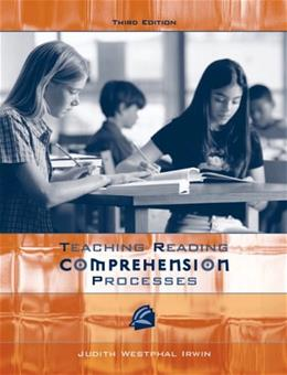 Teaching Reading Comprehension Processes, by Irwin, 3rd Edition 9780205453757