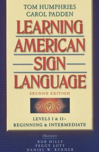 Learning American Sign Language, by Humphries, 2nd Edition, Levels 1 and 2: Beginning and Intermediate 2 w/DVD 9780205453917