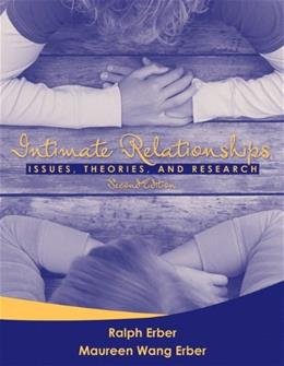 Intimate Relationships: Issues, Theories, and Research, by Erber, 2nd Edition 9780205454464