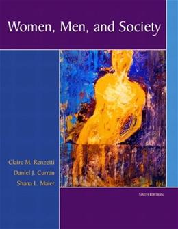 Women, Men, and Society (6th Edition) 9780205459599