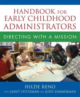Handbook for Early Childhood Administrators: Directing with a Mission, by Reno 9780205469802