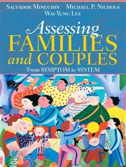 Assessing Families and Couples: From Symptom to System, by Minuchin 9780205470129