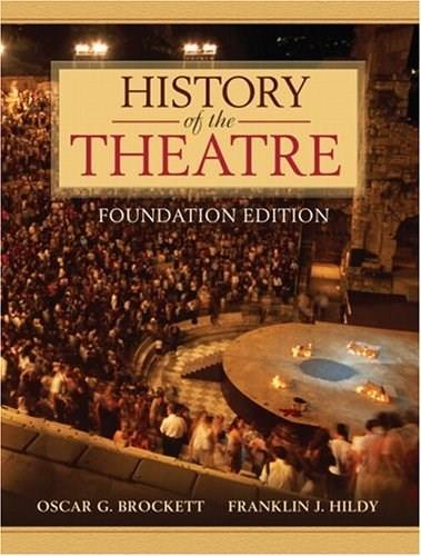 History of the Theatre, by Brockett, Foundation Edition 9780205473601